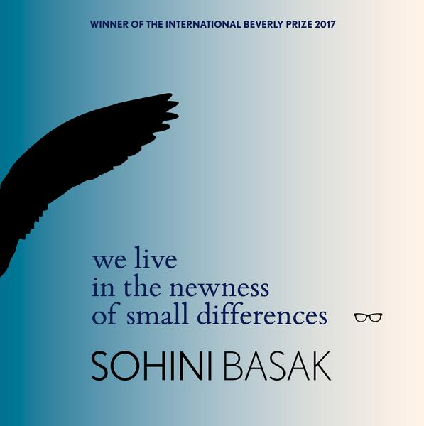 Cover of We Live in the Newness of Small Differences, by Sohini Basak